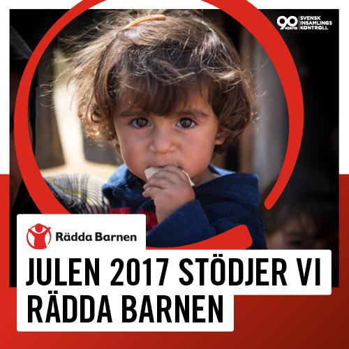 JULEN 2017 STÖDJER VI RÄDDA BARNEN